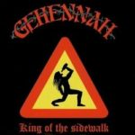 Gehennah – King Of The Sidewalk