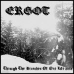 Ergot – Through the Branches of One Life