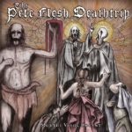 The Pete Flesh Deathtrip – Mortui Vivos Docent