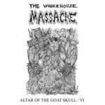 The Whorehouse Massacre – Altar of the Goat Skull/VI