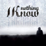 Nothing I Know – Through