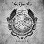 To/Die/For – Samsara