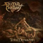 Spectral Mortuary – Total Depravity