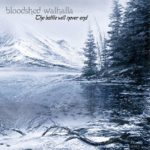 Bloodshed Walhalla – The Battle Will Never End