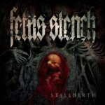 Fetus Stench – Stillbirth