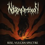Nekromantheon – Rise, Vulcan Spectre