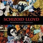 Schizoid Lloyd – The Last Note in God's Magnum Opus