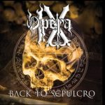 Opera IX – Back To Sepulcro