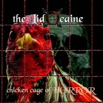 The Lidocaine – Chicken Cage of HORROR