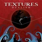 Textures – Dualism