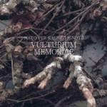 Vulturium Memoriae – Nato per ragioni ignote