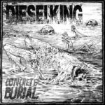 Diesel King – Concrete Burial