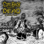 Come Back from the Dead – The Coffin Earth's Entrails
