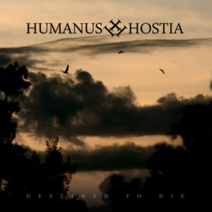 Humanus Hostia Destined to Die