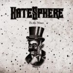 HateSphere – To the Nines