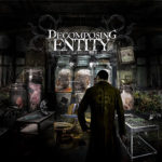 Decomposing Entity – So It Begins