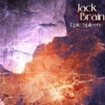 Jack Brain – Epic Spleen