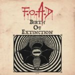 F.O.A.D – Birth of Extinction