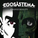 Egosystema – Change Reality
