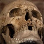 Dark Awake –  Atropos Of Eudaimonia