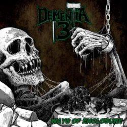 Usciva nel 2015 l'album di debutto per i portoghesi Dementia 13, fautori di un strisciante death metal dalle chiare influenze svedesi. Ineccepibile l'operato della Memento Mori, etichetta che difficilmente orbita […]