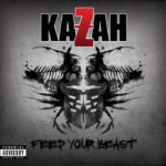 Kazah – Feed Your Beast